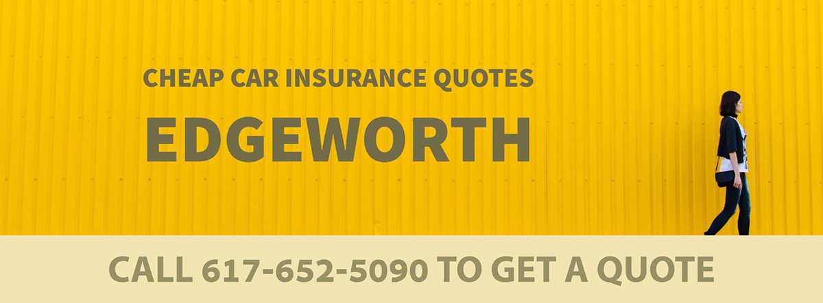 CHEAP CAR INSURANCE QUOTES EDGEWORTH MA