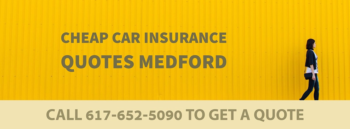 CHEAP CAR INSURANCE QUOTES MEDFORD MA