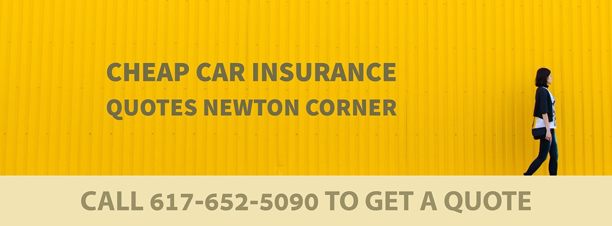 CHEAP CAR INSURANCE QUOTES NEWTON CORNER MA