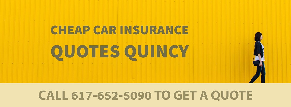 CHEAP CAR INSURANCE QUOTES QUINCY MA