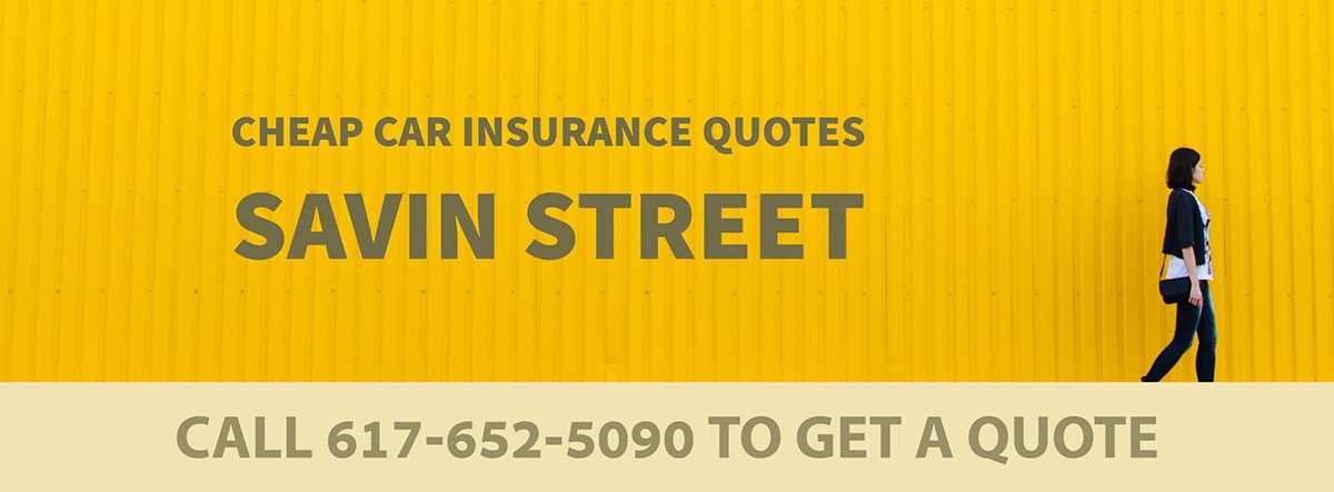 CHEAP CAR INSURANCE QUOTES SAVIN STREET MA