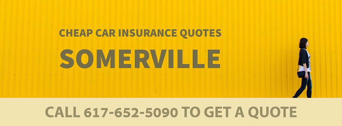CHEAP CAR INSURANCE QUOTES SOMERVILLE MA