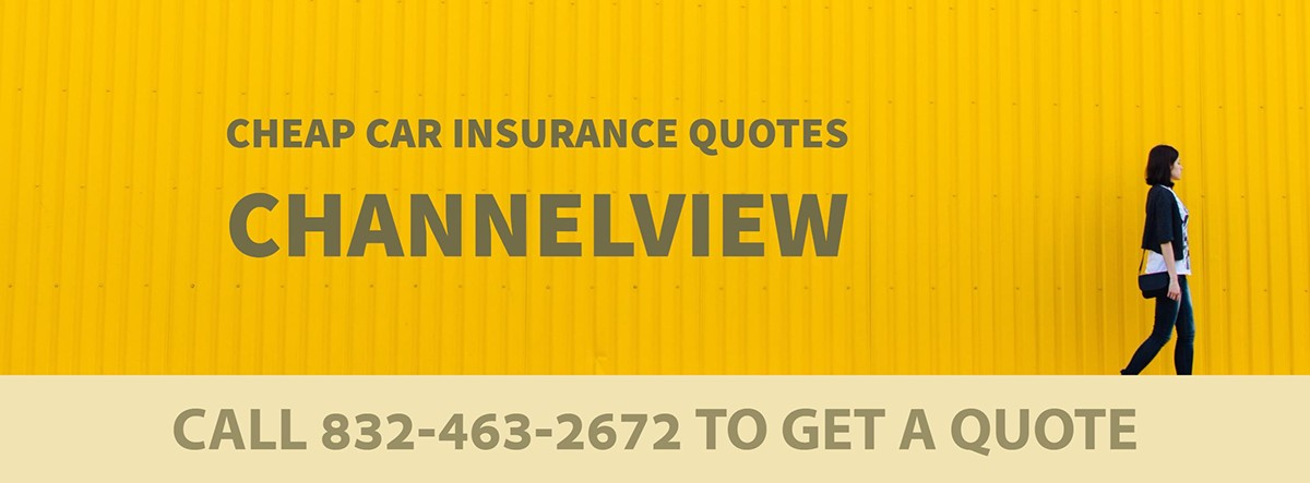 CHEAP CAR INSURANCE QUOTES CHANNELVIEW TX