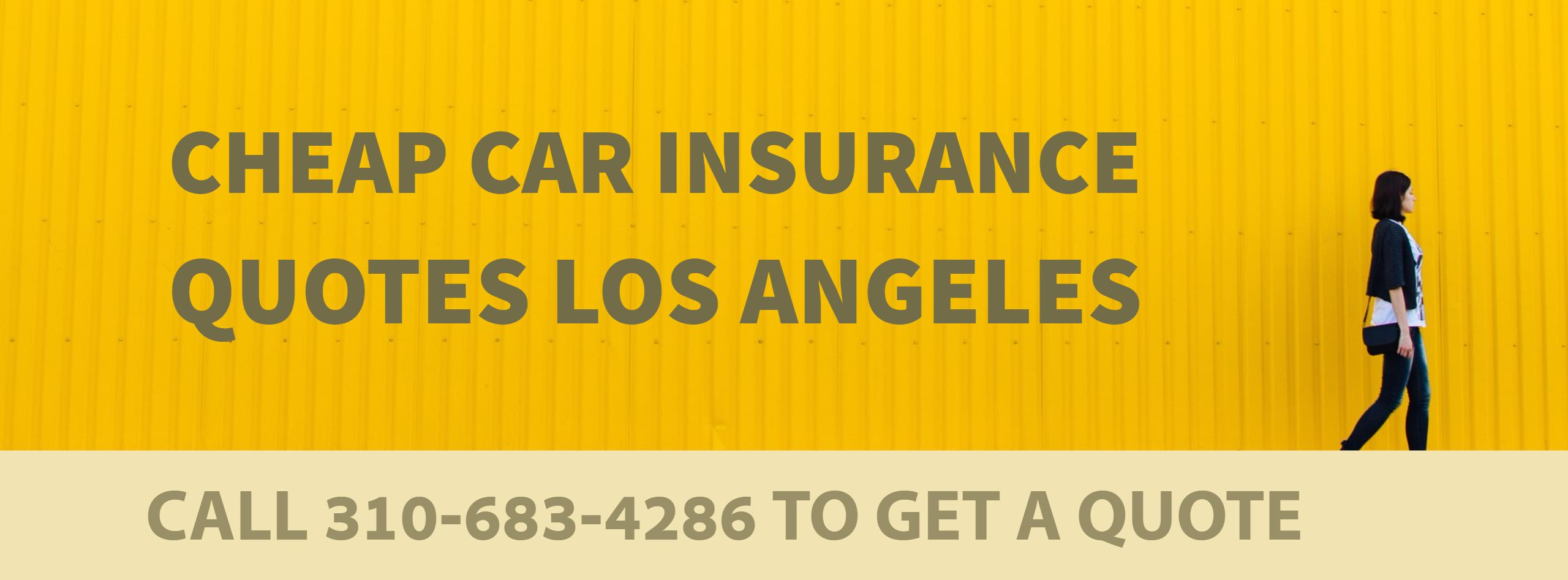 CHEAP CAR INSURANCE QUOTES LOS ANGELES CA