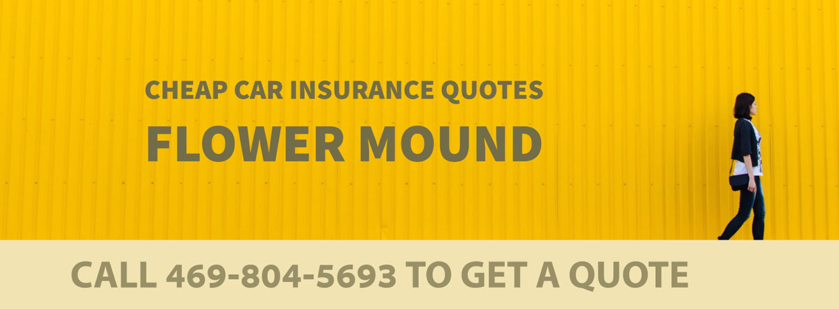 CHEAP CAR INSURANCE QUOTES FLOWER MOUND TX