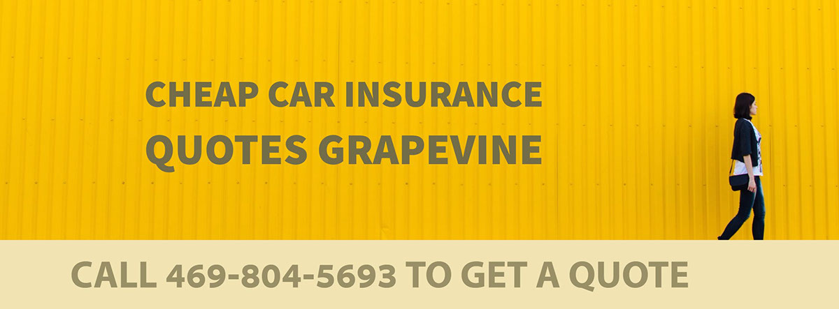 CHEAP CAR INSURANCE QUOTES GRAPEVINE TX