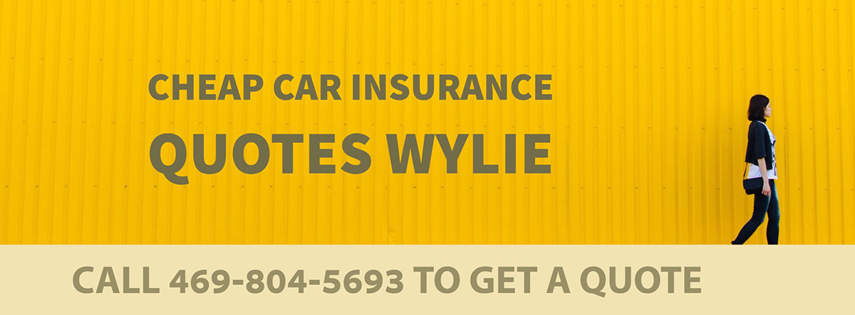 CHEAP CAR INSURANCE QUOTES WYLIE TX