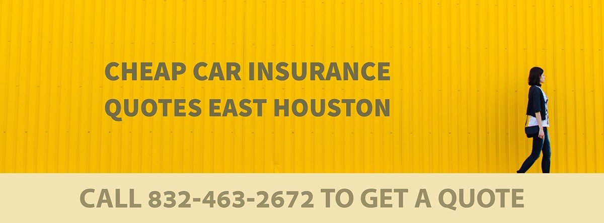 CHEAP CAR INSURANCE QUOTES EAST HOUSTON TX