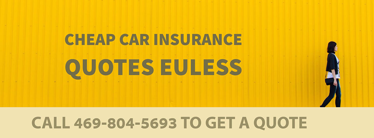 CHEAP CAR INSURANCE QUOTES EULESS TX