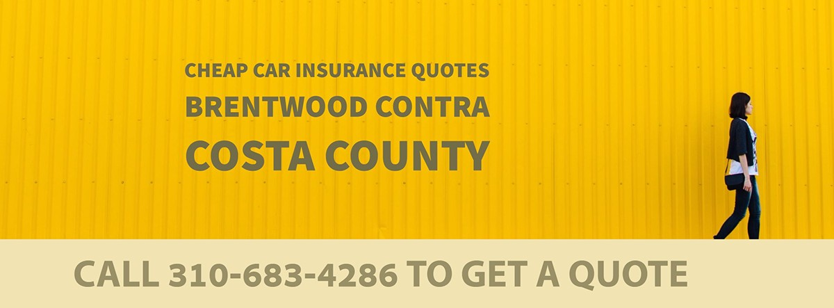 CHEAP CAR INSURANCE QUOTES BRENTWOOD CONTRA COSTA COUNTY CA