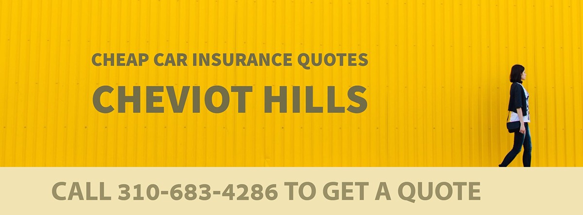 CHEAP CAR INSURANCE QUOTES CHEVIOT HILLS CA