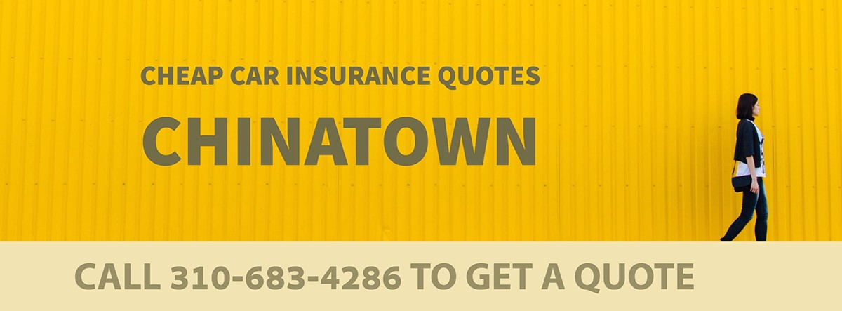CHEAP CAR INSURANCE QUOTES CHINATOWN CA