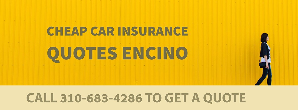 CHEAP CAR INSURANCE QUOTES ENCINO CA