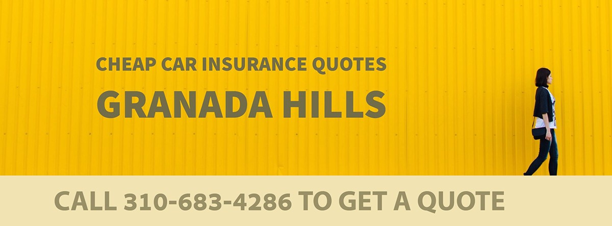CHEAP CAR INSURANCE QUOTES GRANADA HILLS CA