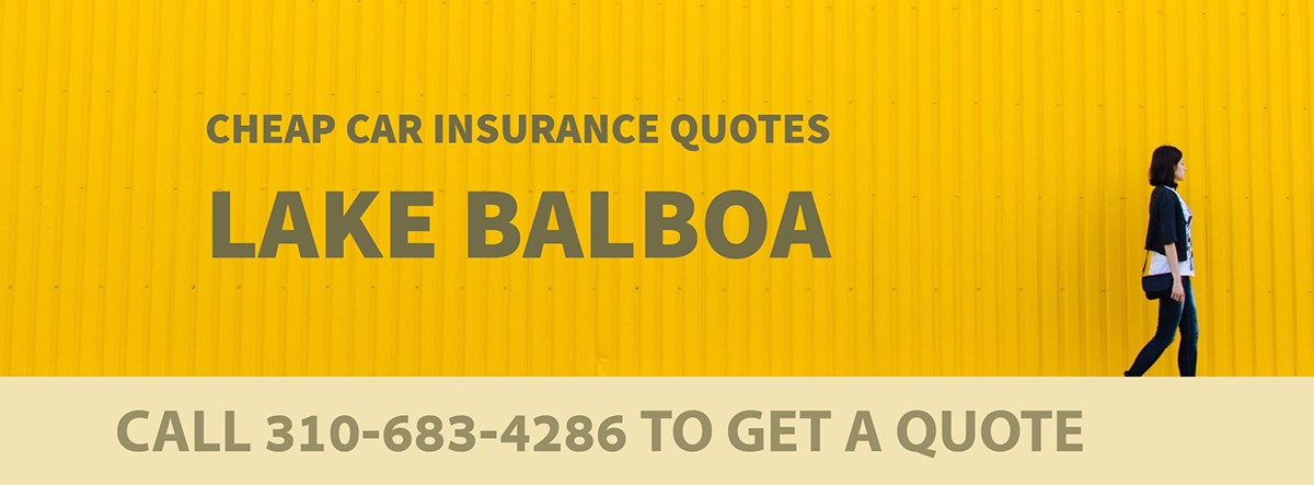CHEAP CAR INSURANCE QUOTES LAKE BALBOA CA