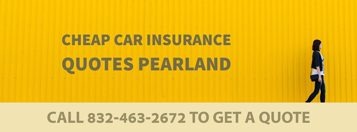 CHEAP CAR INSURANCE QUOTES PEARLAND TX