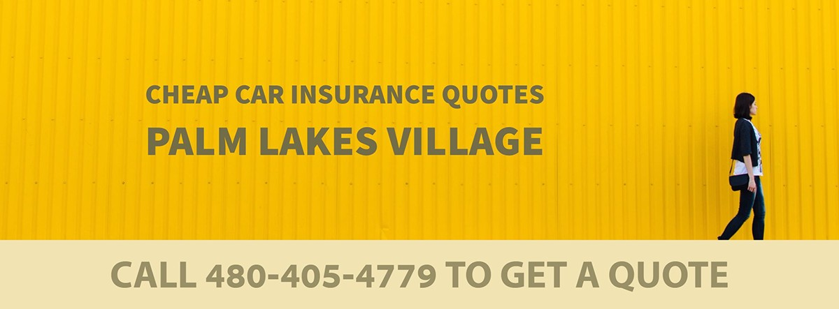 CHEAP CAR INSURANCE QUOTES PALM LAKES VILLAGE AZ