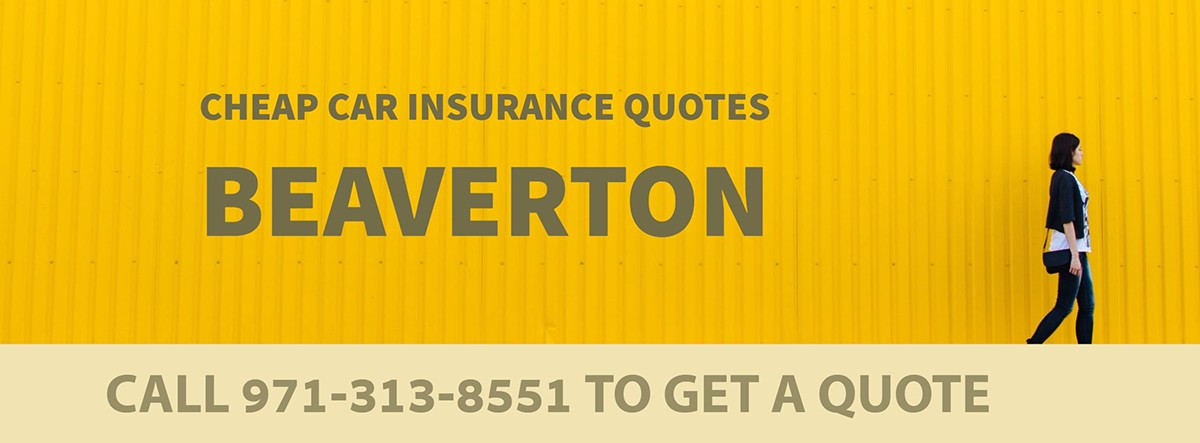 CHEAP CAR INSURANCE QUOTES BEAVERTON OR