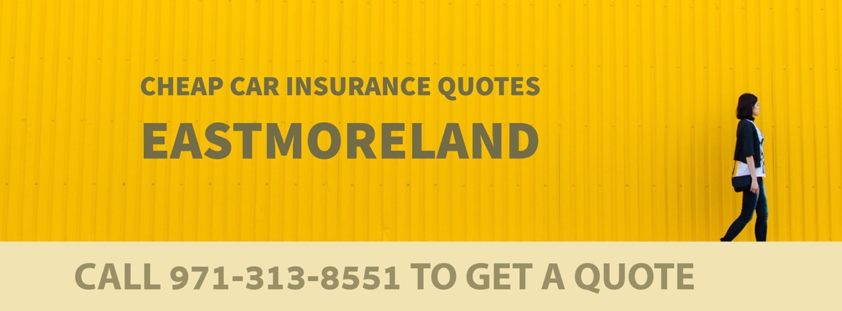 CHEAP CAR INSURANCE QUOTES EASTMORELAND OR