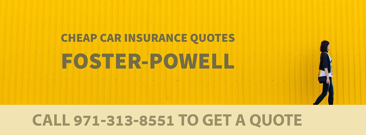 CHEAP CAR INSURANCE QUOTES FOSTER-POWELL OR