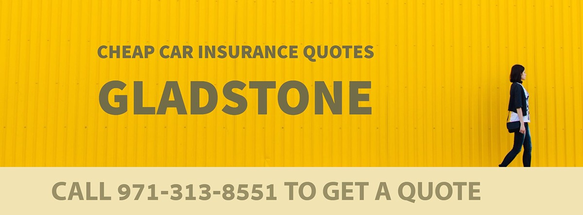 CHEAP CAR INSURANCE QUOTES GLADSTONE OR