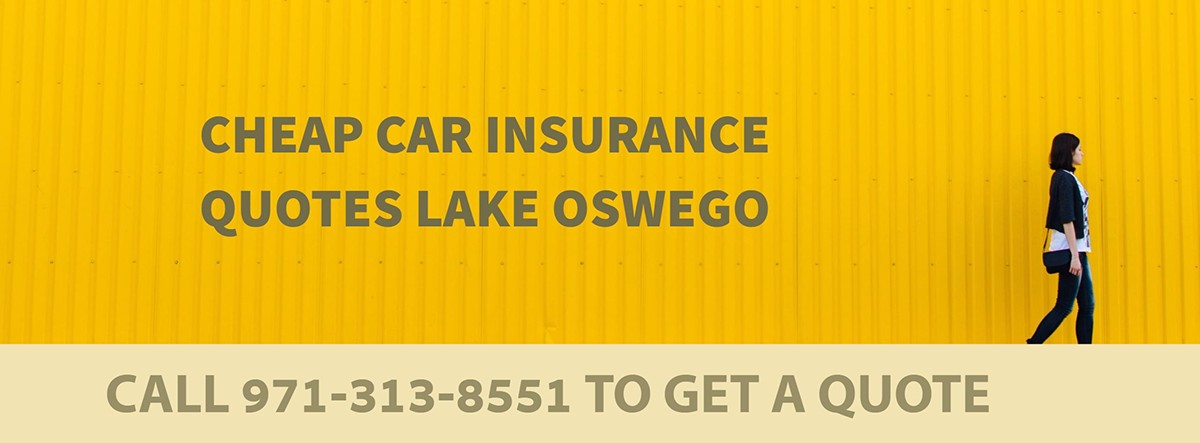 CHEAP CAR INSURANCE QUOTES LAKE OSWEGO OR
