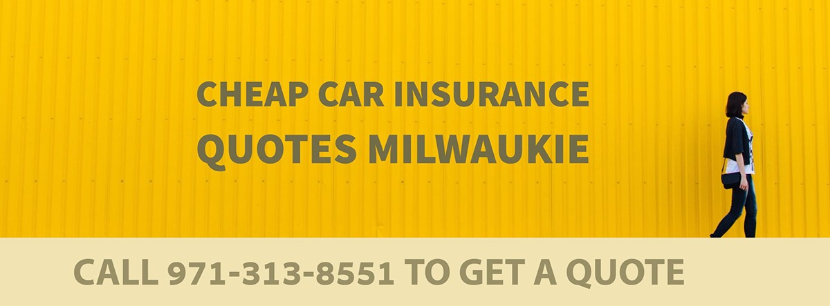 CHEAP CAR INSURANCE QUOTES MILWAUKIE OR