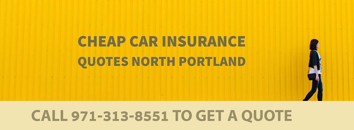 CHEAP CAR INSURANCE QUOTES NORTH PORTLAND OR