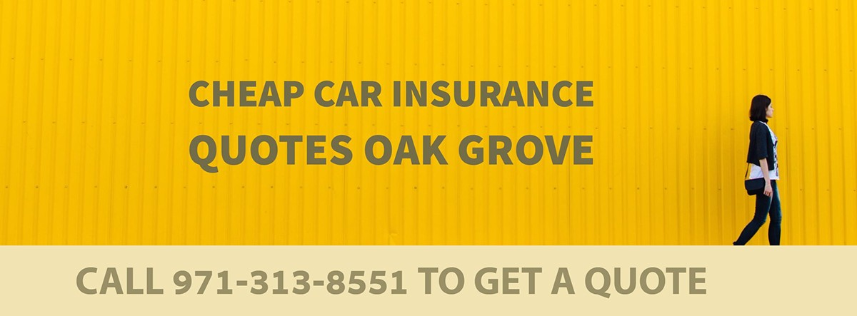 CHEAP CAR INSURANCE QUOTES OAK GROVE OR