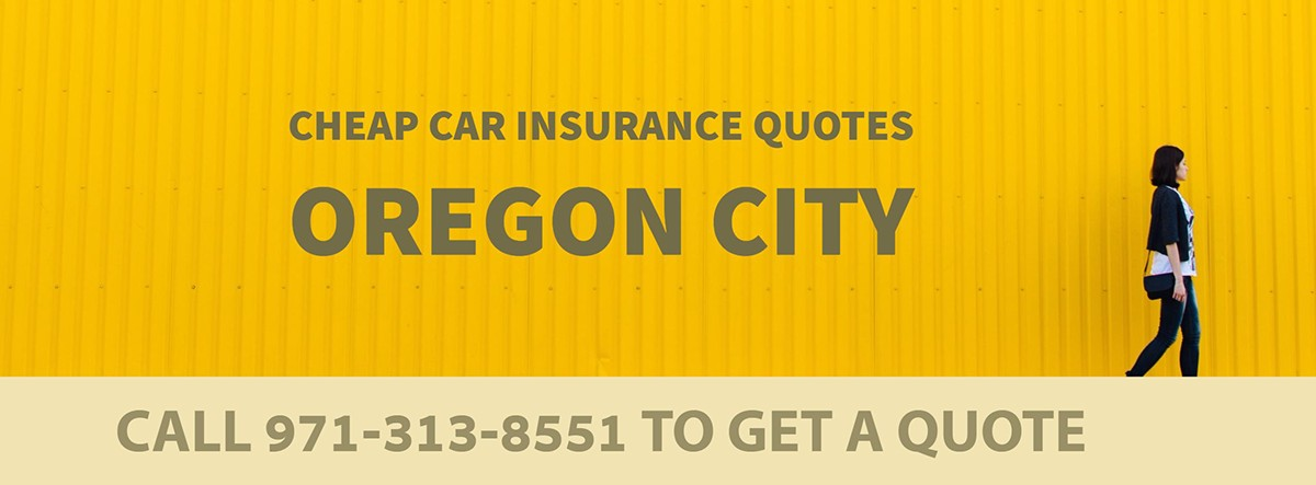 CHEAP CAR INSURANCE QUOTES OREGON CITY OR