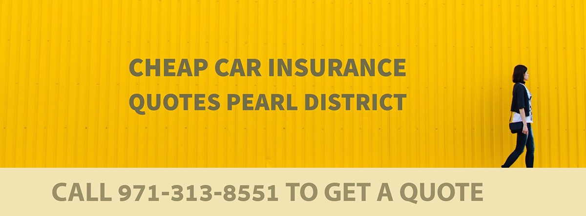 CHEAP CAR INSURANCE QUOTES PEARL DISTRICT OR
