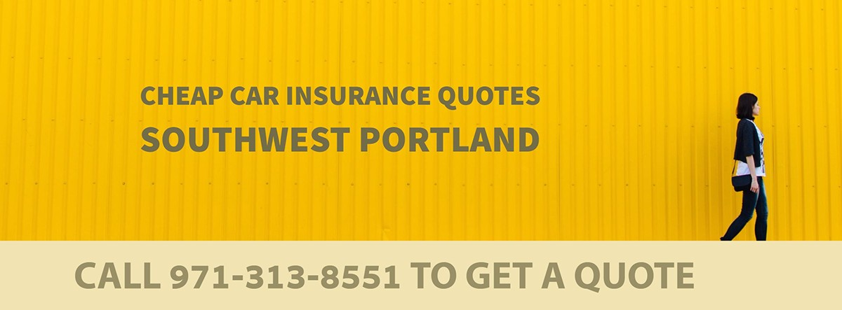 CHEAP CAR INSURANCE QUOTES SOUTHWEST PORTLAND OR