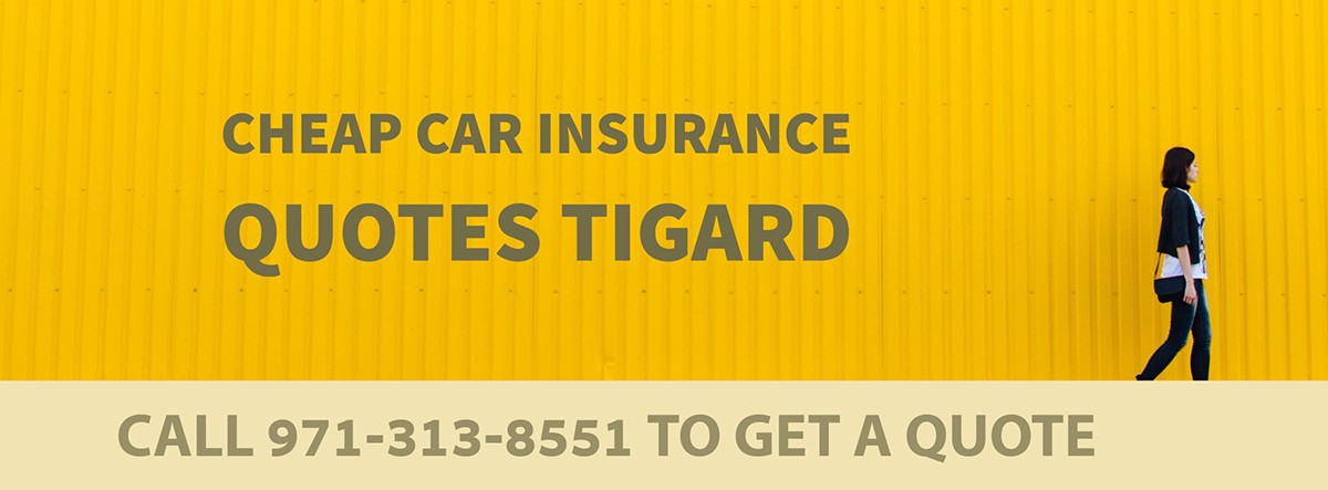 CHEAP CAR INSURANCE QUOTES TIGARD OR