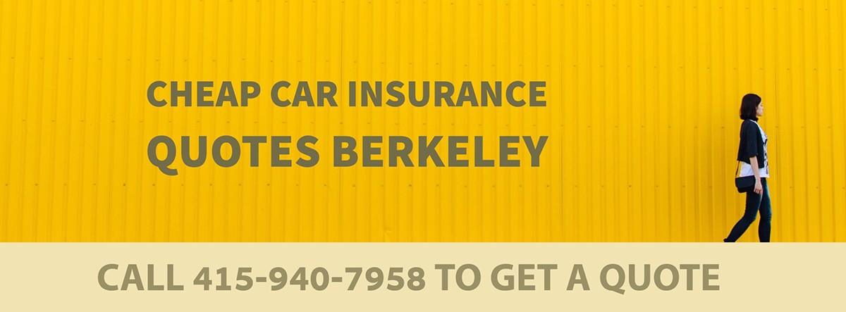 CHEAP CAR INSURANCE QUOTES BERKELEY CA
