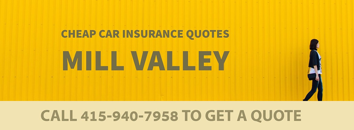 CHEAP CAR INSURANCE QUOTES MILL VALLEY CA